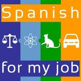 Learn Spanish for my job!